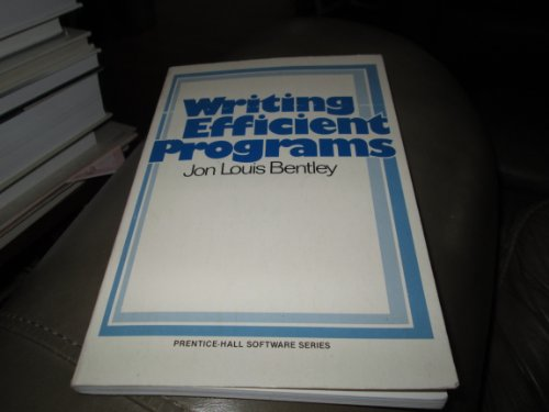 9780139702518: Writing Efficient Programs (Prentice-Hall Software Series)