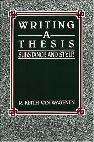 9780139710865: Writing a Thesis: Substance And Style