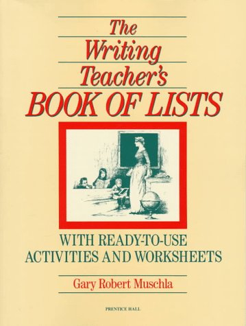 9780139711695: The Writing Teacher's Book Of Lists: With Ready-to-Use Activities and Worksheets (J-B Ed: Book of Lists)