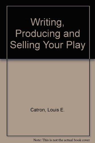 9780139719950: Writing, Producing and Selling Your Play