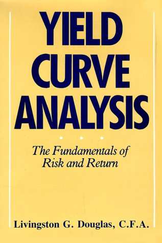 9780139724565: Yield Curve Analysis: The Fundamentals of Risk and Return