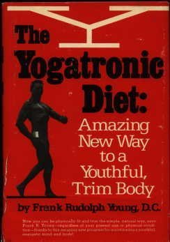 9780139725210: The yogatronic diet: Amazing new way to a youthful, trim body