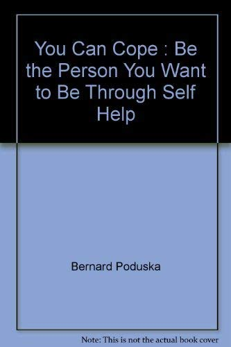 9780139725708: You Can Cope : Be the Person You Want to Be Through Self Help