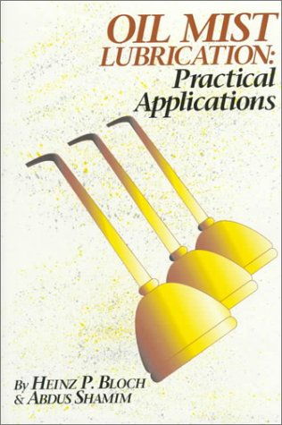 9780139752100: Oil Mist Lubrication: Practical Applications