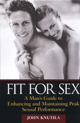 9780139752285: Fit for Sex: A Man's Guide to Enhancing and Maintaining Peak Sexual Performance