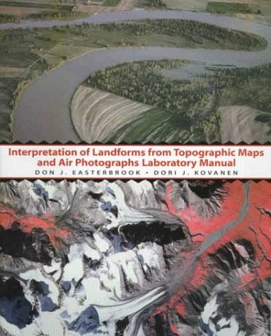 Interpretation of Landforms from Topographic Maps and Air Photographs: A Laboratory Manual: ...