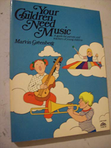 9780139771088: Your Children Need Music: A Guide for Parents and Teachers of Young Children
