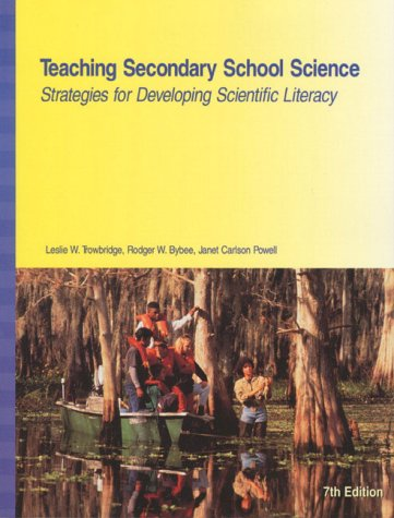 9780139773723: Teaching Secondary School Science: Strategies for Developing Scientific Literacy (7th Edition)