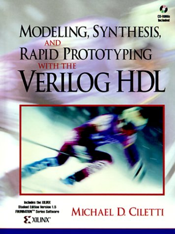9780139773983: Modeling, Synthesis, and Rapid Prototyping with the Verilog (Tm) Hdl