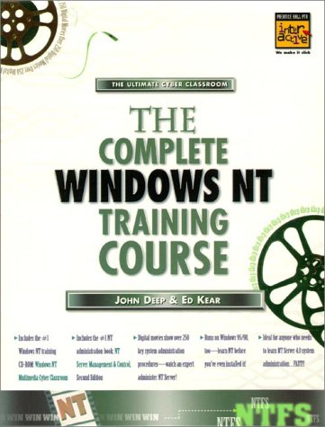 Complete Windows NT Training Course: Kear, Ed; Deep, John