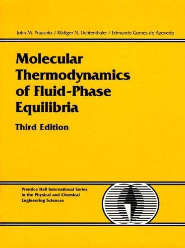 Molecular Thermodynamics of Fluid-Phase Equilibria (3rd Edition): Prausnitz, John M.;