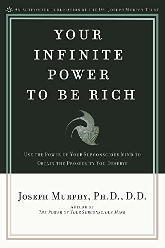 9780139795916: Your Infinite Power to Be Rich: Use the Power of Your Subconscious Mind to Obtain the Prosperity You Deserve