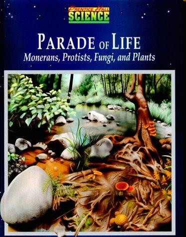9780139798160: Parade of Life Monerans, Protists, Fungi and Plants