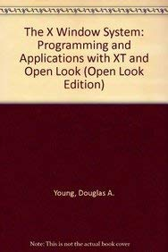 9780139829925: The X Window System: Programming and Applications With XT (Open Look Edition)
