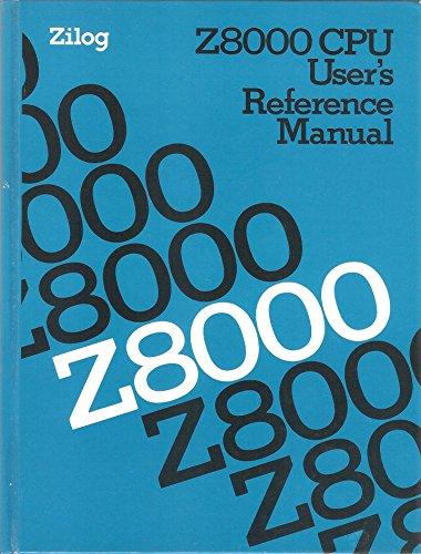 9780139839085: Z8000 CPU user's reference manual: Zilog