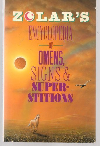 9780139840067: Zolar's Encyclopedia of Omens, Signs and Superstitions