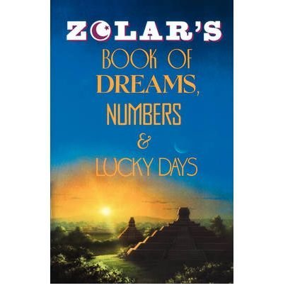 Zolar's Book of dreams, numbers & lucky days (9780139840975) by Zolar