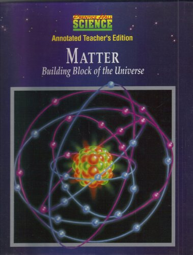 Matter Building Block of the Universe (Annotated Teacher's Edition) (Prentice Hall Science): ...