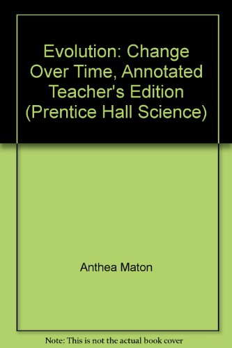 9780139865633: Evolution: Change Over Time, Annotated Teacher's Edition (Prentice Hall Science)