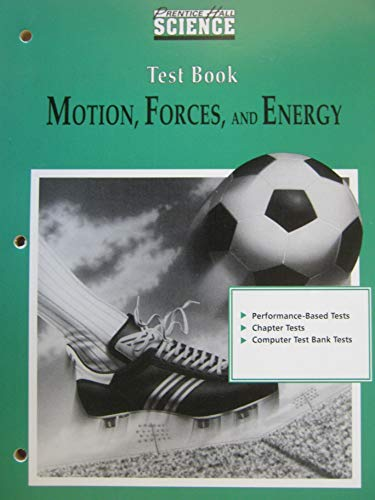 Motion, Forces, and Energy; Test Book: Prentice Hall