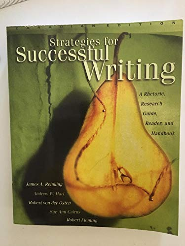 9780139898723: Strategies for Successful Writing: A Rhetoric, Research Guide, Reader and Handbook, First Canadian Edition