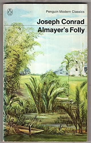 9780140000368: Almayer's Folly: A Story of an Eastern River (Modern Classics)