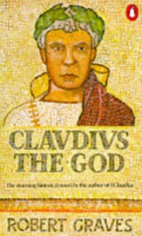 CLAUDIUS THE GOD, AND HIS WIFE MESSALINA: ROBERT GRAVES