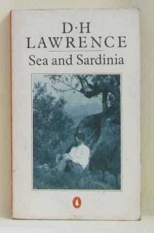 Sea and Sardinia: Lawrence, D. H.