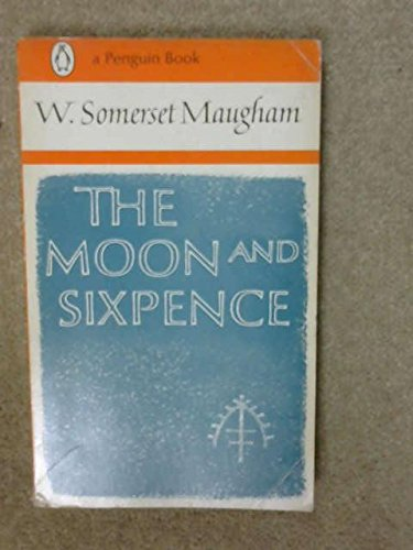 The Moon and Sixpence: W. Somerset Maugham