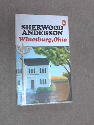 Winesburg, Ohio: Sherwood Anderson