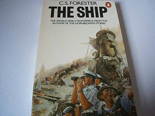 THE SHIP: FORESTER, C S