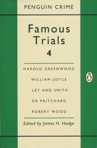 9780140009835: Famous Trials: Harold Greenwood, William Joyce, Ley and Smith, Dr.Pritchard, Robert Wood v. 4 (Penguin crime)