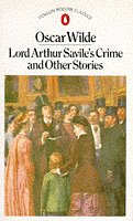 9780140010213: Lord Arthur Savile's Crime and Other Stories (Classic, Modern, Penguin)