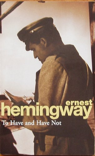 To have And have not (Modern Classics): Hemingway, Ernest