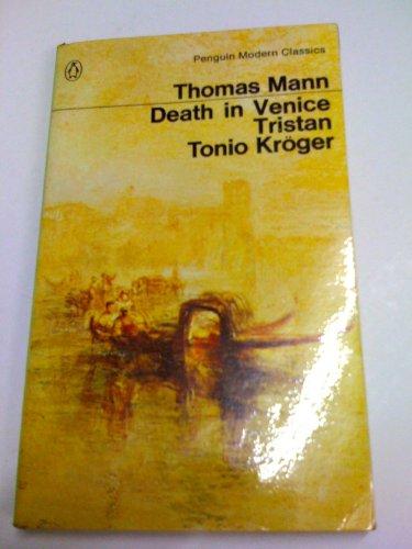 Death In Venice, Tristan, Tonio Kroger: Thomas Mann