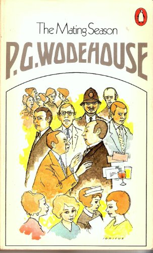 The Mating Season: Wodehouse, P. G.