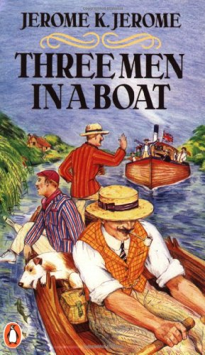 THREE MEN IN A BOAT: to Say Nothing of the Dog !
