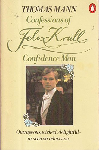 Confessions of Felix Krull, Confidence Man: Thomas Mann