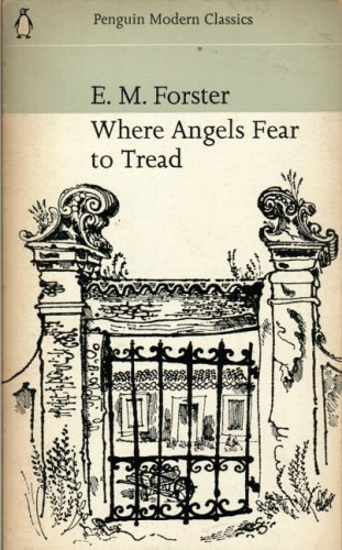 Where Angels Fear to Tread (Modern Classics): E M Forster