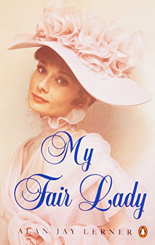 """9780140013641: My Fair Lady: A Musical Play in Two Acts Based on """"Pygmalion"""" by Bernard Shaw (Penguin Plays & Screenplays)"""