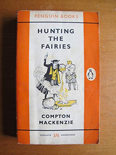 HUNTING THE FAIRIES (by the author of Whisky Galore): Mackenzie, Compton