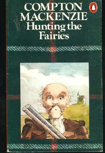 HUNTING THE FAIRIES (by the author of: Mackenzie, Compton