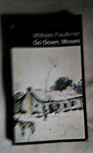 9780140014341: Go Down, Moses And Other Stories: Was; the Fire And the Hearth; Pantaloon in Black; the Old People; the Bear; Delta Autumn; Go Down Moses (Penguin Modern Classics)