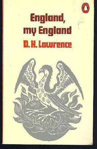 England, my England: England, my England; Tickets,: D. H. Lawrence