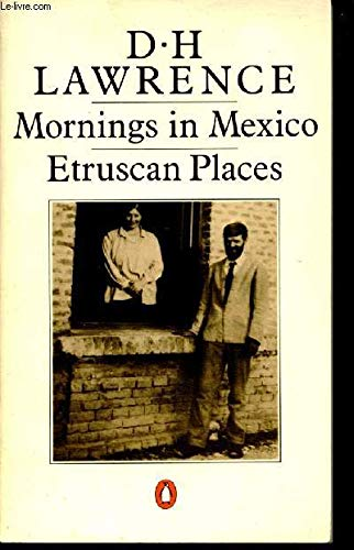 9780140015133: Mornings in Mexico and Etruscan Places