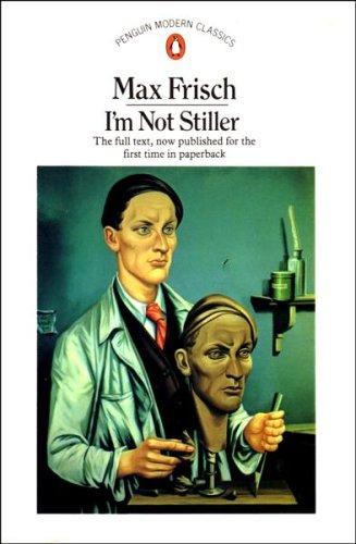9780140015249: I'm Not Stiller (Penguin Modern Classics)