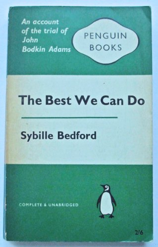 9780140016390: The Best We Can Do: Account of the Trial of John Bodkin Adams