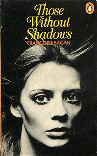 Those Without Shadows: Sagan, Francoise