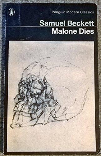 Malone Dies (Modern Classics S.): Samuel Beckett