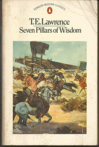9780140016963: SEVEN PILLARS OF WISDOM: A TRIUMPH (PENGUIN MODERN CLASSICS)